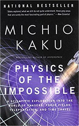 Michio Kaku Physics of the Impossible