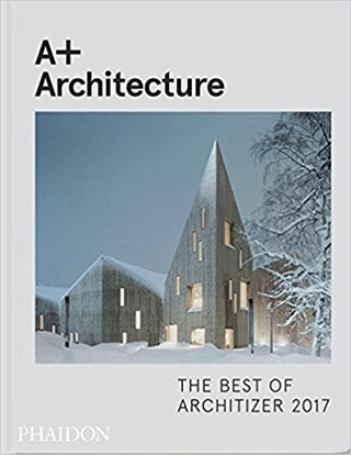 A+ Architecture Hardcover Book: The Best of Architizer 2019
