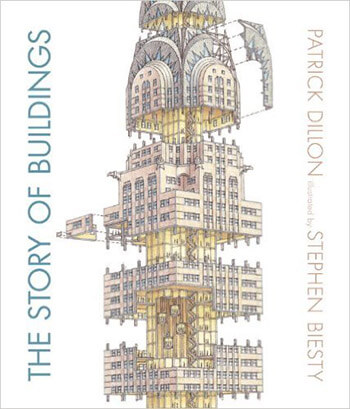 The Story of Buildings- From the Pyramids to the Sydney Opera House and Beyond