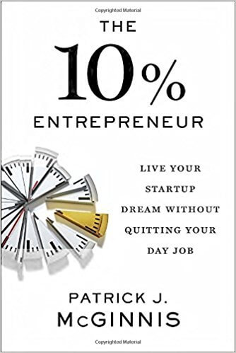 The 10% Entrepreneur by Patrick J. McGinnis