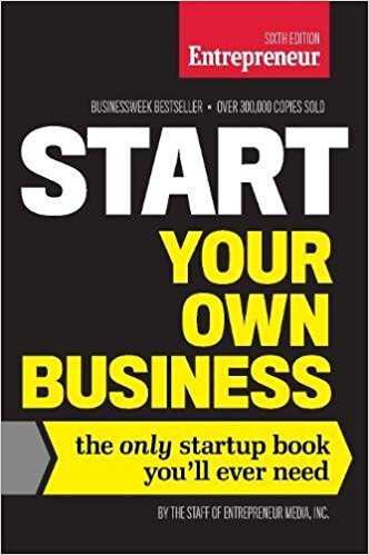Sixth Edition Start Your Own Business by the Staff of Entrepreneur Media