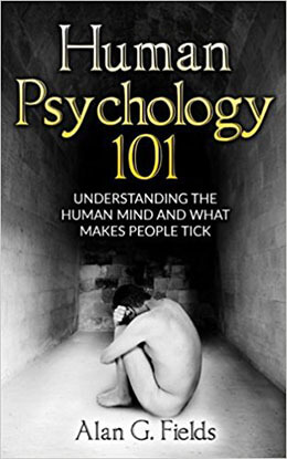 Human Psychology 101 by Alan G. Fields