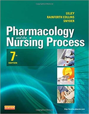 Pharmacology and the Nursing Process, 7e- (Lilley, Pharmacology and the Nursing Process) Standalone book