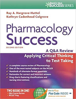 Pharmacology Success: A Q&A-Review, Applying Critical Thinking to Test Taking