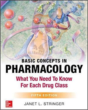 Basic Concepts in Pharmacology: What You Need to Know for Each Drug Class, 5th Edition