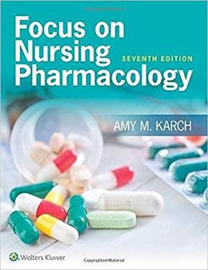 Focus on Nursing Pharmacology, Seventh-North American Edition