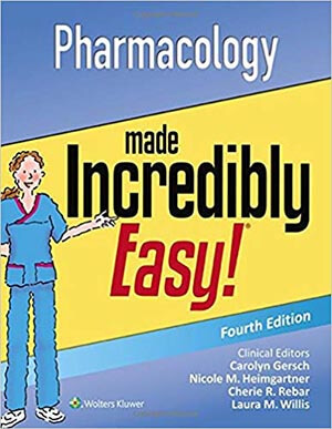 Pharmacology Made Incredibly Easy by Lippincott Williams & Wilkins