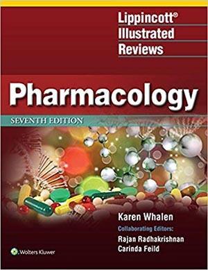 Lippincott Illustrated Reviews: Pharmacology Book by Karen Whalen PharmD BCPS