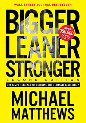 Bigger Leaner Stronger Simple Science of Building the Ultimate Male Body Kindle Edition