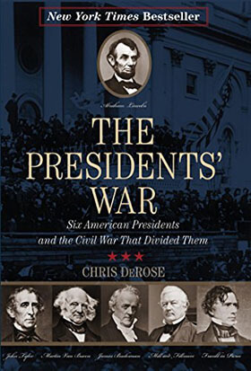 The Presidents' War: Six American-Presidents and the Civil War That Divided Them