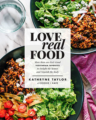 Kathryne Taylor Love Real Food: More Than 100 Feel-Good Vegetarian Favorites