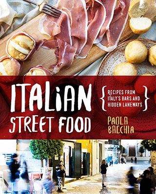 Italian Street Food: Recipes from Italy's Bars and Hidden Lane-ways