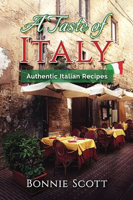 A Taste of Italy: Authentic Italian Recipes by Bennie Scott