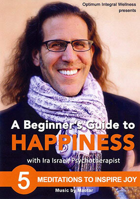 Beginner's Guide to Happiness - Ira Israel: 5 Meditations to Inspire Joy